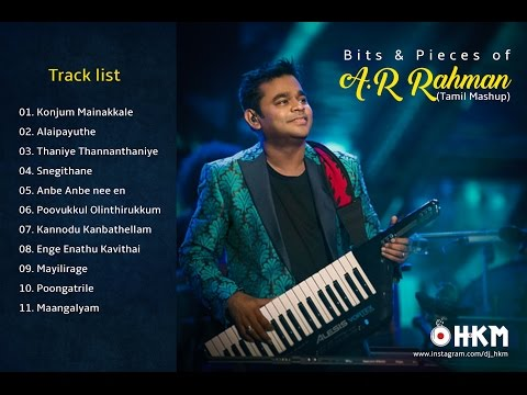 Bits & Pieces Of A R Rahman (Tamil Mashup) - Dj HKM - [Maiyal 2017]