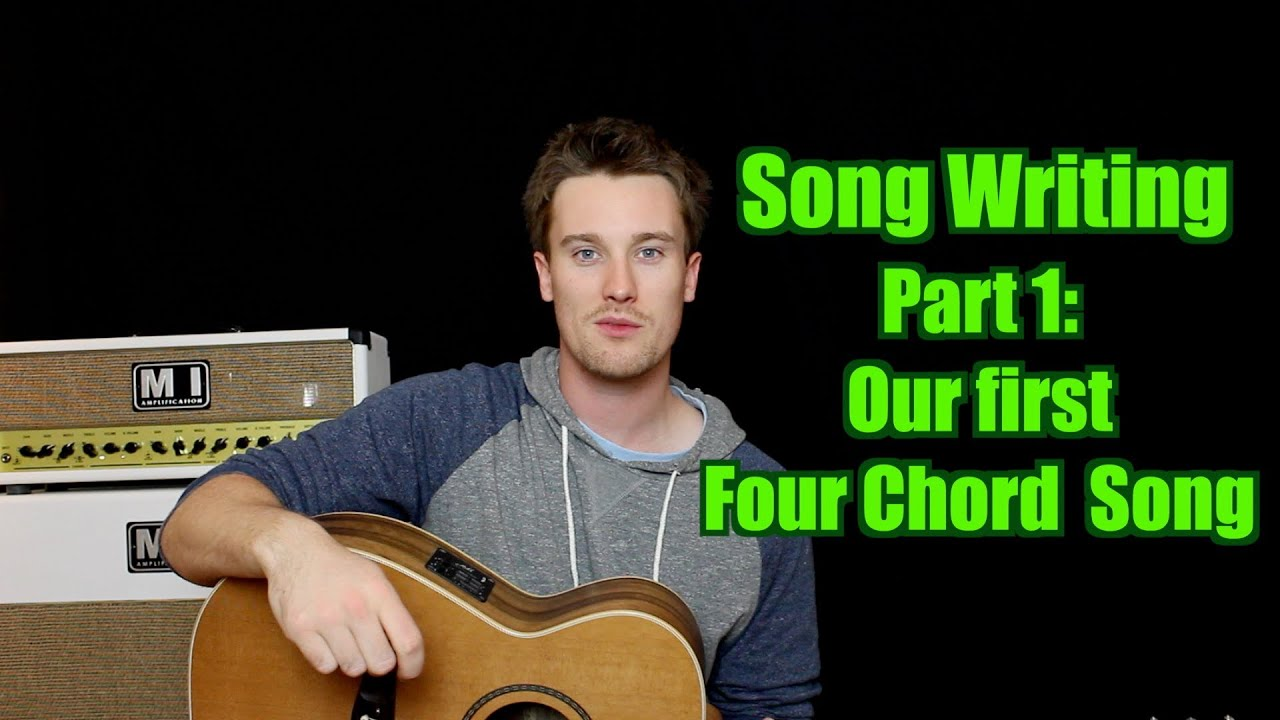 Song Writing 1 How To Write A Quick Four Chord Song Youtube