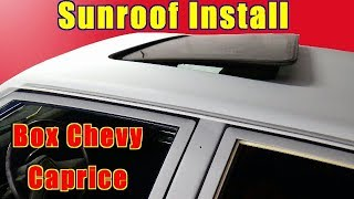 How To Install A Sunroof Moonroof Box Chevy Caprice Step By Step DIY Sunroof Installation