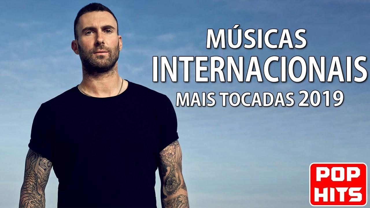 Musicas Internacionais Mais Tocadas 2019 Melhores Musicas Pop Internacional 2019 Youtube