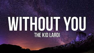 The Kid LAROI - WITHOUT YOU (Lyrics)