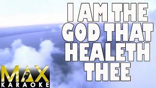 I Am The God That Healeth Thee (Praise Song Karaoke Version)
