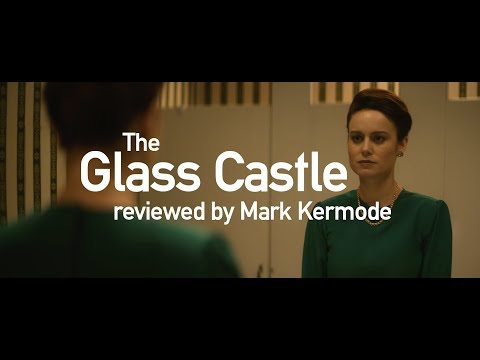 The Glass Castle reviewed by Mark Kermode