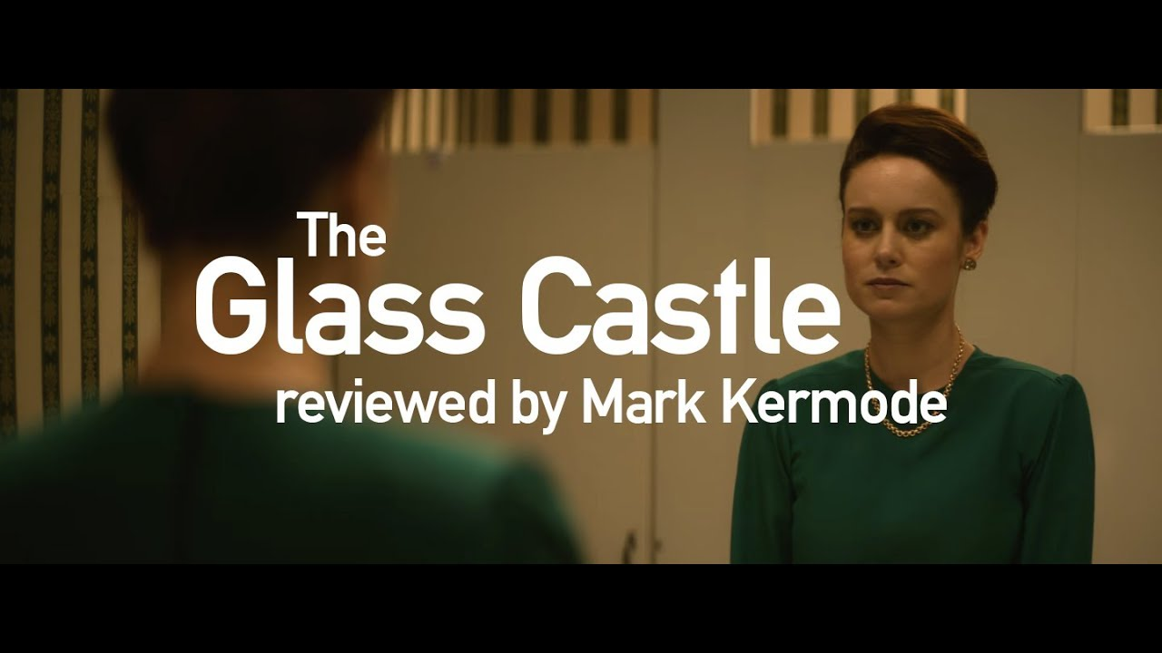 Download The Glass Castle reviewed by Mark Kermode