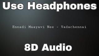 Ennadi Maayavi Nee  (8D) - Vadachennai