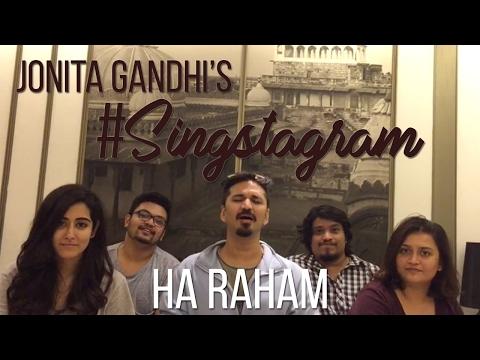 Jonita Gandhi's #Singstagram - Ha Raham ft. Amit Trivedi, Divya Kumar, Arun Kamath & Yashita Sharma