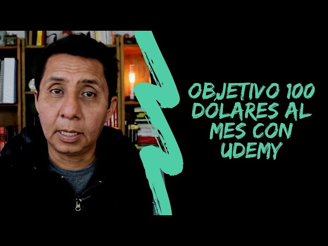 Objetivo 100 dólares mensuales en Udemy: Mis ganancias totales y la definición del problema