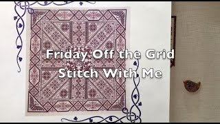Off the Grid Needlearts - Friday Off the Grid - Ep.72