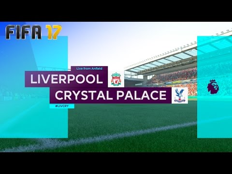 FIFA 17 - Liverpool vs. Crystal Palace @ Anfield