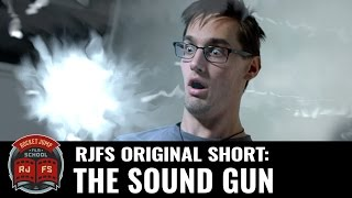 The Sound Gun: An RJFS Original Short