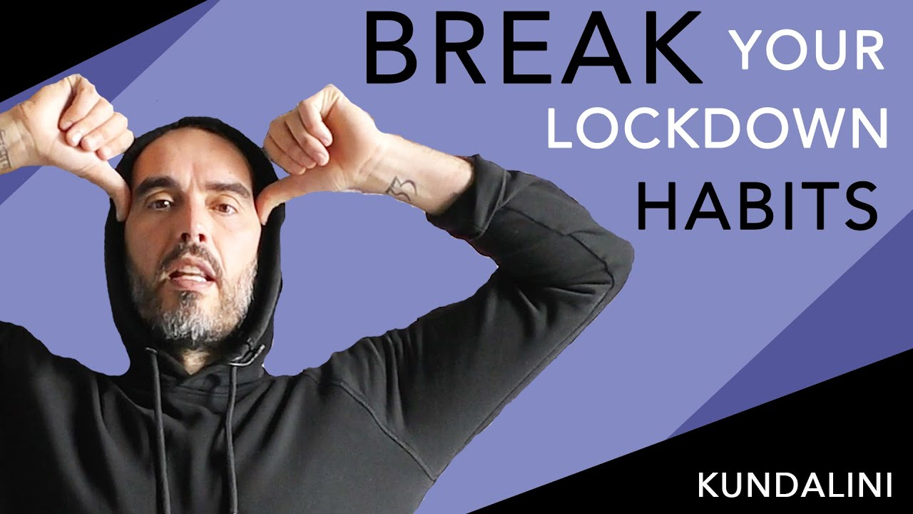 Want To Break Your Lockdown Habits? Try This! | Russell Brand