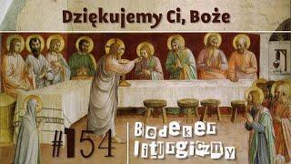 Bedeker liturgiczny (154) - Dziękujemy Ci, Boże