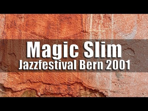 Magic Slim and the Teardrops - Jazzfestival Bern 2001