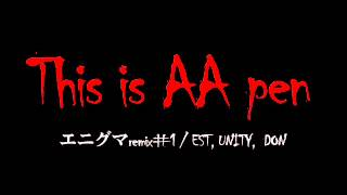 This is AA pen エニグマREMIX#1 / EST UNITY DON #エニグマ3on3 http:/...