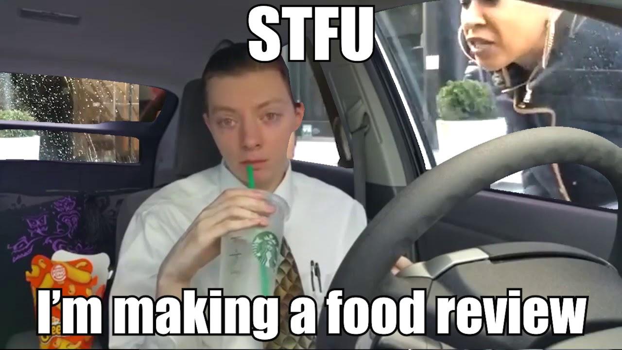 STFU I'm making a food review