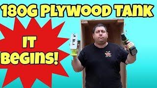 180g Plywood Build -  It Begins