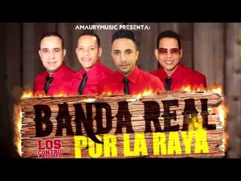 Banda Real - Por La Raya (Volumen 1)