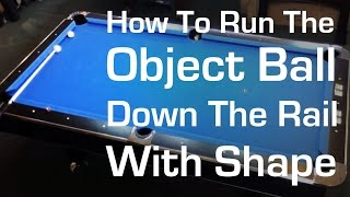 How To Run the Object Ball Down the Rail With Shape