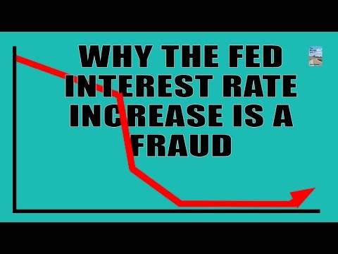 Why the Fed Interest Rate Increase Is A Fraud! This Proves It.