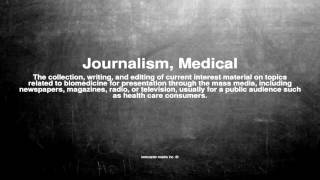 Medical vocabulary: What does Journalism, Medical mean