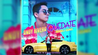 Andy Rivera - Quedate (Mambo Remix) Prod. By Adrián Gutiérrez | Mayo 2017