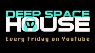 Deep Space House Show 001 | Deep House Mix | 2012