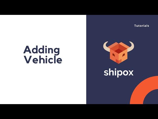 Adding vehicle   Shipox
