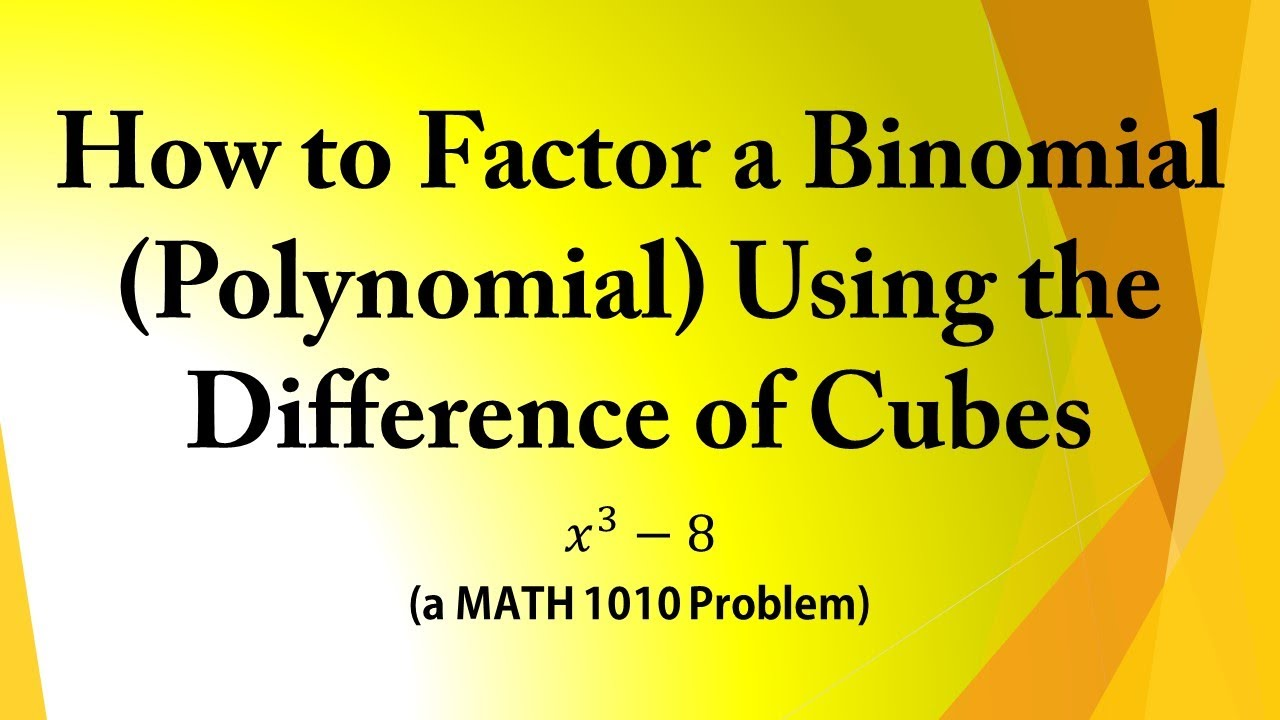 How To Factor A Binomial (polynomial) Using The Difference Of Cubes (a Math  1010 Problem)