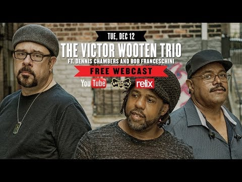 Victor Wooten with Dennis Chambers and Bob Franceschini | 12/12/17 | Brooklyn Bowl | Full Show