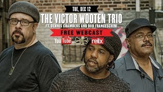 Victor Wooten with Dennis Chambers and Bob Franceschini | 12 / 12 / 17 | Brooklyn Bowl | Full Show