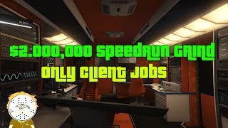 GTA Online $2,000,000 Speedrun Grind, Only Client Jobs