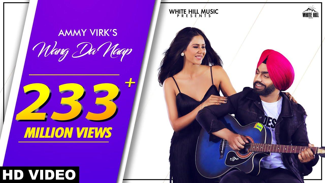 Ammy Virk : WANG DA NAAP (Official Video) ft Sonam Bajwa ...