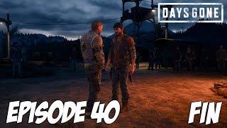 DAYS GONE : FIN | Episode 40