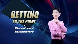 China won't accept unequal trade deal