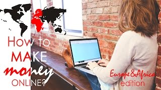 Making money online in AFRICA and EUROPE  2018