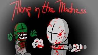Alone in the Madness 2