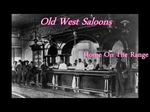Old West Saloons ( Home On The Range )