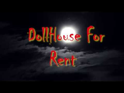 Doll House For Rent.