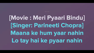 Maana ke hum yaar nahi karake with lyrics High quality |Meri Pyaari Bindu|Parineeti Chopra|