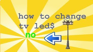 how to change out tv leds full length no backlight