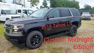 2019 Chevy TAHOE LS - CUSTOM MIDNIGHT EDITION - 4x2 - FULL WALK AROUND REVIEW