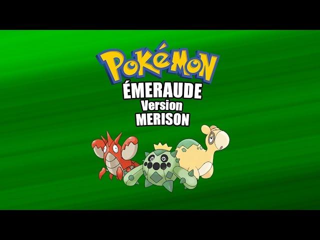 [Fr] [Hack rom GBA] Pokémon Émeraude (version Merison) !