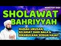 sholawat bahriyah (doa selamat dunia akhirat, doa hajat)