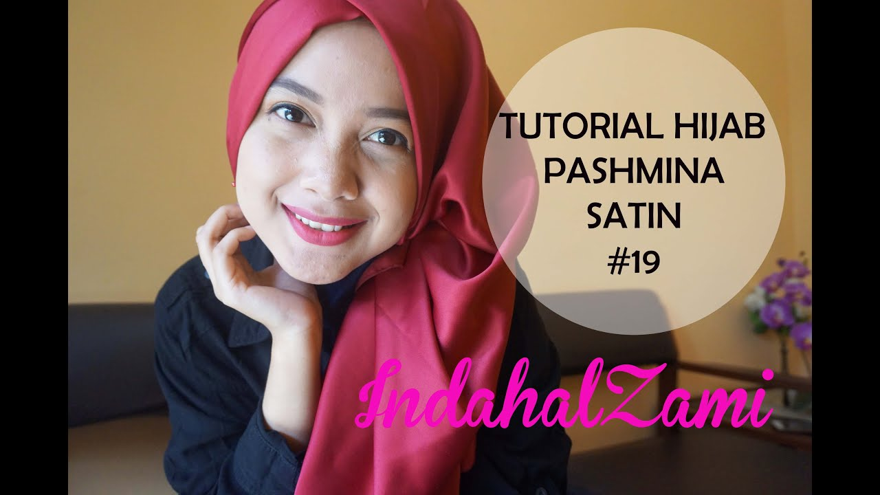 Tutorial Hijab Pashmina Satin 19 Indahalzami YouTube