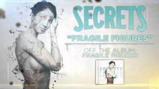 SECRETS - Fragile Figures