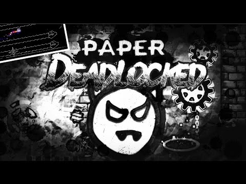 DEADLOCKED PAPER!! - GEOMETRY DASH 2.1!!