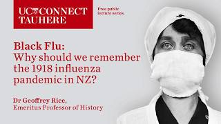 UC Connect - Black Flu: the 1918 New Zealand influenza pandemic