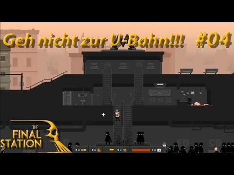 The Final Station - Let's Play #04 - Geh nicht zur U Bahn!!!!
