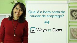 #4 - Qual é a hora certa de mudar de emprego?