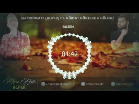 MacroBeatz [Alper] ft. Kürşat Gökteke & Gülnaz - Bazen (Official Audio)